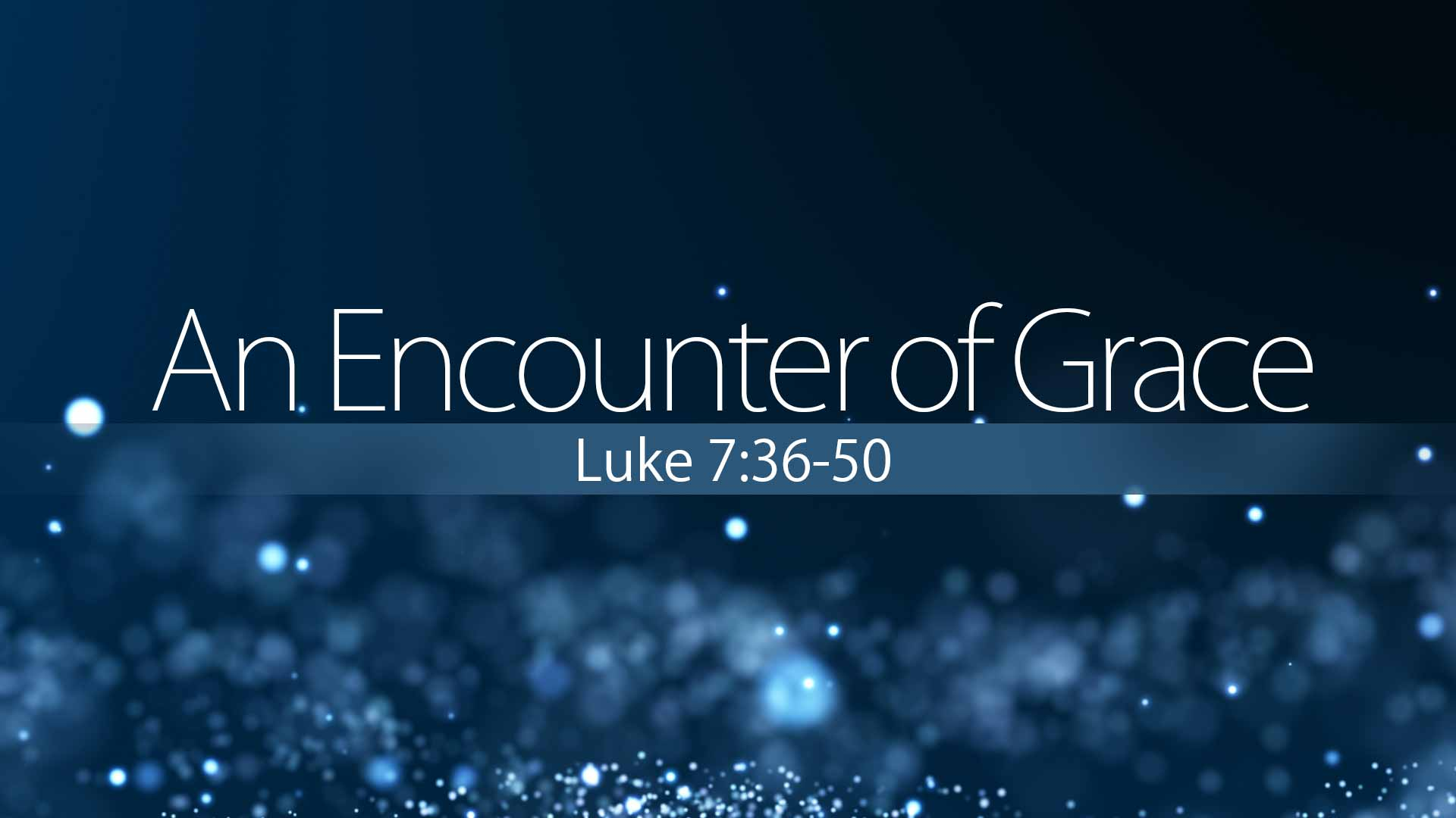An Encounter of Grace