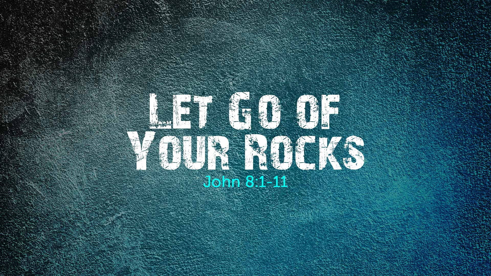 Let Go Of Your Rocks