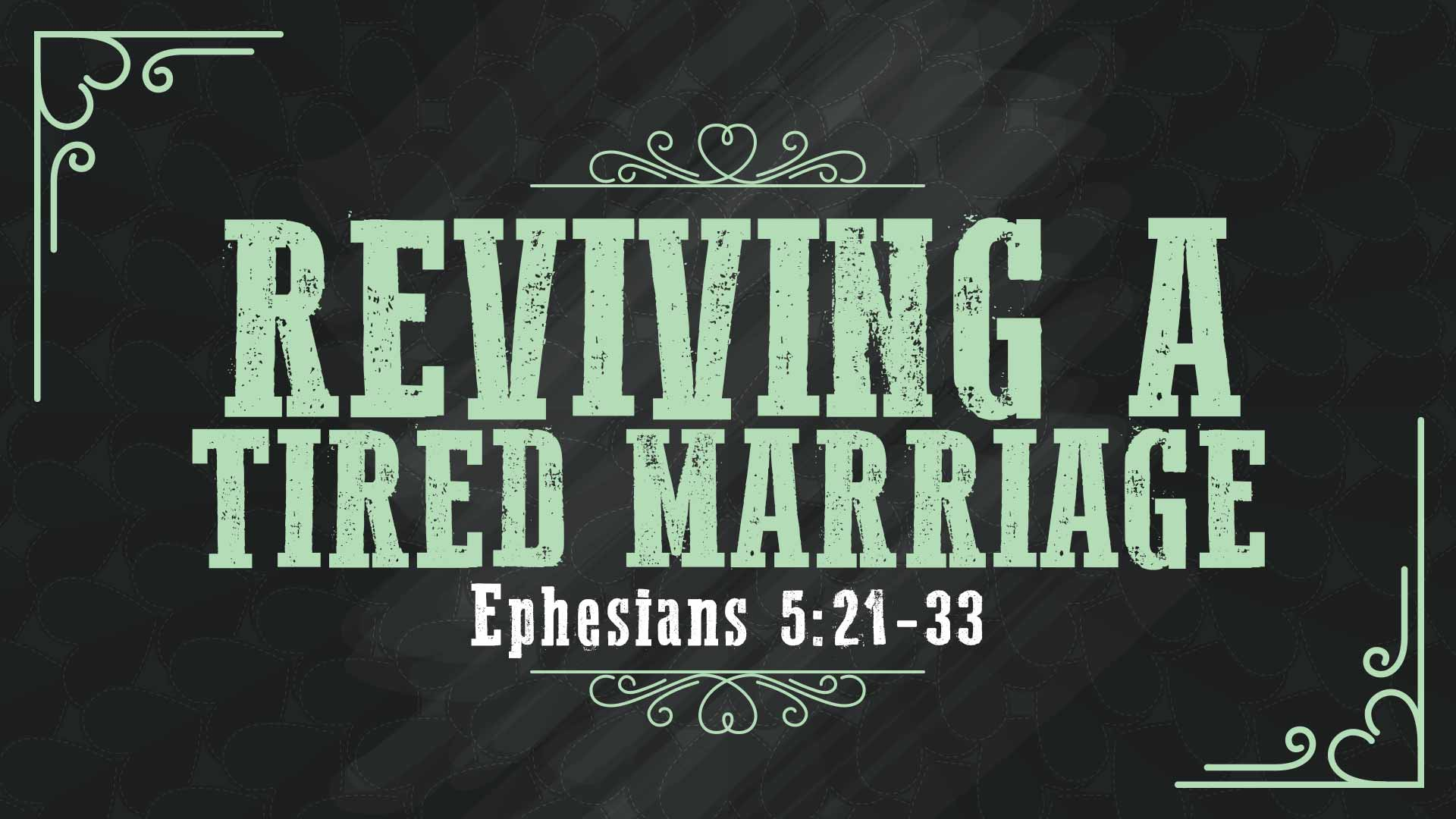 Reviving A Tired Marriage