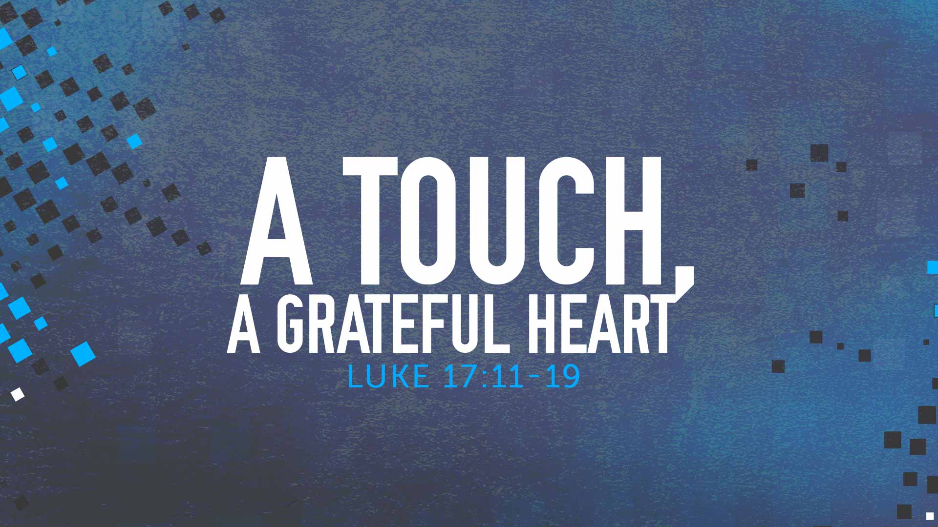 A Touch, A Grateful Heart